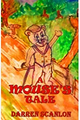 A Mouse's Tale Kindle Edition