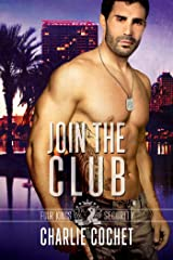 Join the Club: Four Kings Security Book Three Kindle Edition