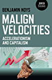 Malign Velocities: Accelerationism and Capitalism (English Edition)