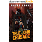 True John Crusade: A Dark Fantasy GameLit (The New World Adventures of Dan Book 2) (English Edition)