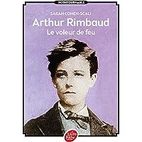 Arthur Rimbaud - Le voleur de feu
