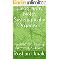 Geography Notes Systematically Organised: for UPSC, SSC, Banking, Railways & All Exams