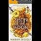 Sister of the Moon: Von Siegeln und Knochen (HexenSchwesterSaga 2)