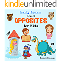 Early Learn about Opposites for Kids: A Fun Educational Colorful Shapes Book, Addition Learning for Beginning Preschool and Toddlers 2-5 Year Olds