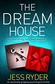 The Dream House: An absolutely gripping psychological thriller (English Edition)