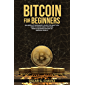 BITCOIN FOR BEGINNERS: AN ABSOLUTE BEGINNER'S GUIDE FOR WHAT YOU NEED TO KNOW ABOUT BITCOIN, FROM ACQUIRING BITCOIN TO…