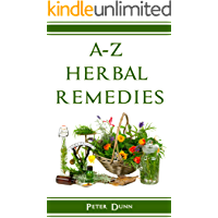 A-Z of Herbal Remedies: Herbal remedies that have been used successfully for generations to treat numerous common…