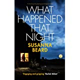 WHAT HAPPENED THAT NIGHT a shocking and gripping psychological thriller (English Edition)