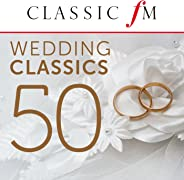 50 Wedding Classics (By Classic FM)
