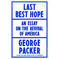 Last Best Hope: America in Crisis and Renewal (English Edition)
