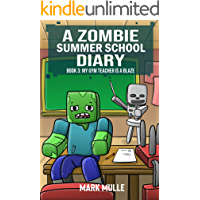 A Zombie Summer School Diary (Book 3): My Gym Teacher is a Blaze (An Unofficial Minecraft Book for Kids Ages 9 - 12…