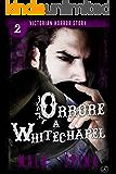 Orrore a Whitechapel: Urban Fantasy e Orrore (Victorian Horror Story Vol. 2)