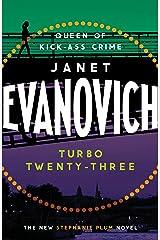 Turbo Twenty-Three: A fast-paced adventure full of murder, mystery and mayhem (Stephanie Plum 23) Kindle Edition
