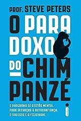 O paradoxo do Chimpanzé (Portuguese Edition) Kindle Edition