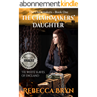 The Chainmakers' Daughter: The White Slaves of England (English Edition)