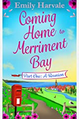 Coming Home to Merriment Bay: Part One: A Reunion Kindle Edition