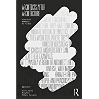 Architects After Architecture: Alternative Pathways for Practice (English Edition)