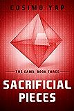 Sacrificial Pieces: Book 3 (The Gam3)