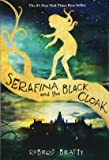 Serafina and the Black Cloak (The Serafina Series Book 1) (Serafina, 1)