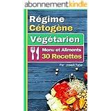 Régime Cétogène Végtarien - Menu et Aliments: 30 Recettes Céto vegan