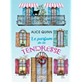LE PARFUM DE LA TENDRESSE: Un roman vibrant d'émotion et d'espoir