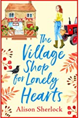 The Village Shop for Lonely Hearts: The perfect feel-good read for 2021 (The Riverside Lane Series Book 1) Kindle Edition