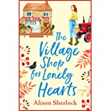 The Village Shop for Lonely Hearts: The perfect feel-good read for 2021 (The Riverside Lane Series Book 1) (English Edition)