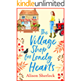 The Village Shop for Lonely Hearts: The perfect feel-good read for 2021 (The Riverside Lane Series Book 1)