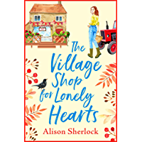 The Village Shop for Lonely Hearts: The perfect feel-good read for 2021 (The Riverside Lane Series Book 1) (English…