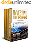 Investing For Beginners: 3 Manuscripts in 1 – The Complete Beginner's Guide to Start Day Trading And Start Investing In Stock Market And Forex Trading (English Edition)