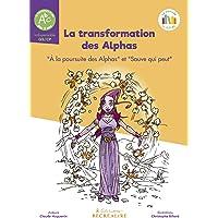 La Planète des Alphas : La transformation des Alphas