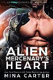 Alien Mercenary's Heart (Lathar Mercenaries: Warborne Book 1) (English Edition)