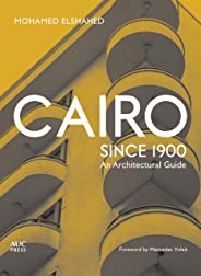 Cairo since 1900: An Architectural Guide