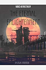 Void Apostasy: The Eternal Enlightenment Kindle Edition