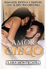 Amor Ciego: Romance, Erótica y Suspense con el Jefe Desconocido (Novela Romántica y Erótica nº 1) Versión Kindle