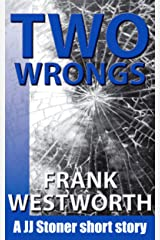 Two Wrongs: A JJ Stoner short story (The Stoner Series Book 2) Kindle Edition