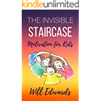 The Invisible Staircase: Motivation for Kids (Aged 9 - 12)