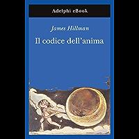 Il codice dell'anima (Opere di James Hillman Vol. 6)