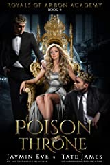Poison Throne: A Dark College Romance (Royals of Arbon Academy Book 3) Kindle Edition