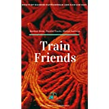 Train Friends: Bombay Roots, Parallel Tracks, Shared Journeys