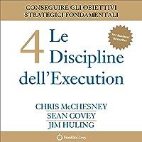 Le 4 Discipline dell'Execution [The 4 Disciplines of Execution]: Conseguire gli obiettivi strategici fondamentali…