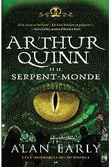Arthur Quinn et le Serpent-Monde (Les chroniques du Mensonge t. 1) Format Kindle