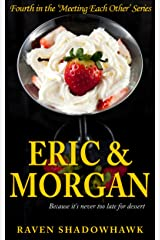Eric & Morgan (Meeting Each Other Book 4) Kindle Edition