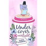 Undercover verliebt: Liebesroman