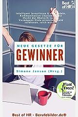 Neue Gesetze für Gewinner: Intelligent investieren & verhandeln, Kommunikation Charisma & die Macht der Rhetorik lernen, Vermögens-Ziele erreichen, Geld verdienen, reich werden Kindle Ausgabe