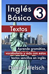 Inglés Básico 3: Textos: Aprende gramática, vocabulario y más con estos textos sencillos en inglés Versión Kindle