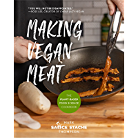 Making Vegan Meat: The Plant-Based Food Science Cookbook (Plant Based Recipes)