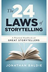 The 24 Laws of Storytelling: A Practical Handbook for Great Storytellers Kindle Edition