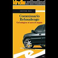 Commissario Rebaudengo: Un'indagine al nero di seppia