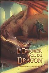 Le dernier vol du dragon: Chroniques de l'antémonde Format Kindle
